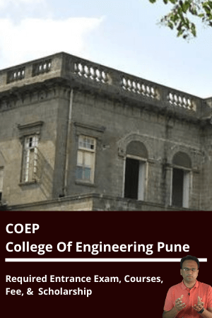 COEP Pune - Admission Process, Cut Off, Placements, Fees, Ranking & Eligibility Criteria